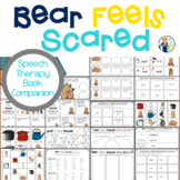 Bear Feels Scared Book Companion:  Speech Language and Literacy