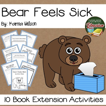 Bear Feels Sick by Karma Wilson 10 Book Extension Activities NO PREP