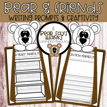 Bear & Friends Writing Prompts & Craftivity - A Bear Says Thanks Book Companion