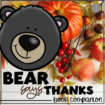 Bear Says Thanks A Thanksgiving Book Companion Printables/