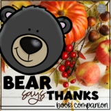 Bear Says Thanks A Thanksgiving Book Companion Printables/