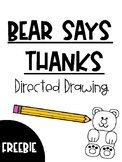 Bear Says Thanks Directed Drawing Freebie