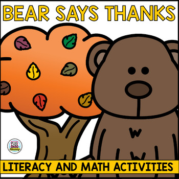 Bear Says Thanks Literacy and Math Activities