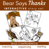 Bear Says Thanks Literature Unit Storytelling, Sequencing, Matching, Writing