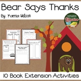 Bear Says Thanks by Karma Wilson 10 Book Extension Activities NO PREP!