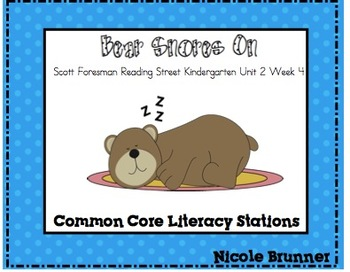 Bear Snores On Reading Street Unit 2 Week 4 Common Core Literacy Stations