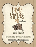 Bear Snores On Tot Pack