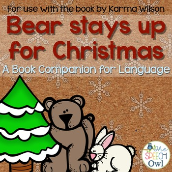 Bear Stays Up For Christmas: A Book Companion For Language