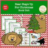Bear Stays Up For Christmas Book Unit