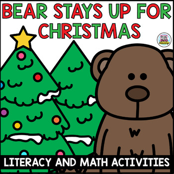 Bear Stays Up For Christmas Literacy and Math Activities
