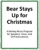 Bear Stays Up for Christmas - A Holiday Music Program for