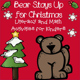 Bear Stays Up for Christmas - Literacy and Math Activities for Kinders