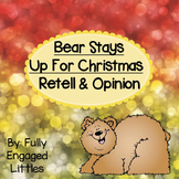 Retell and Opinion Writing Bear Stays Up for Christmas