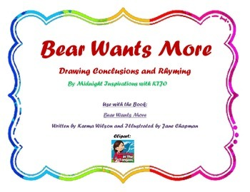 Bear Wants More - Drawing Conclusions and Rhyming Activity