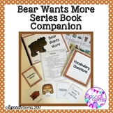 Bear Says Thanks and Bear Wants More Book Companion Series