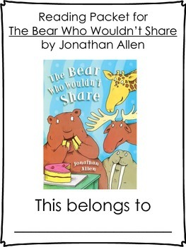 Bear Who Wouldn't Share Literature Packet