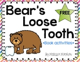 Bear's Loose Tooth - Book Activities FREE