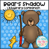 Bear's Shadow...Literary Companion with Science Explorations!