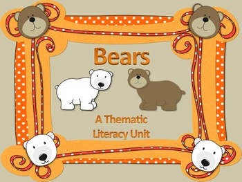 Bears - A Thematic Literacy Unit - Incorporates Common Core Standards