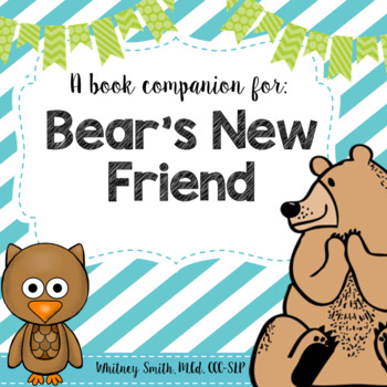Bear's New Friend {A Book Companion}