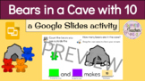 Bears in a Cave (10) with Google Slides