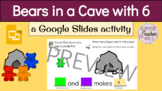 Bears in a Cave (6) with Google Slides