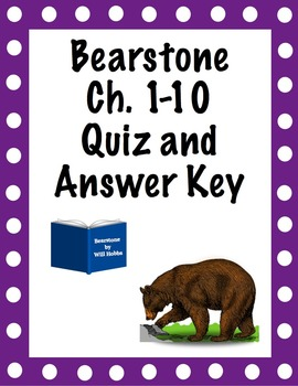 Bearstone Chapters 1-10 Quiz and Key