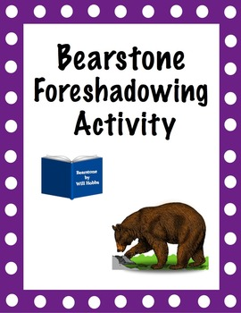 Bearstone Foreshadowing Activity