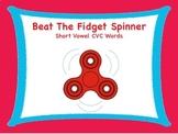 Beat The Fidget Spinner Short Vowel CVC