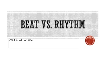 Beat and Rhythm Power Point