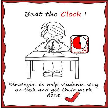 Beat the Clock !  Get the Work Done and Stay on Task