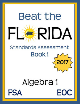 Beat the Florida Standards Assessment (FSA) Algebra 1 EOC Book 1