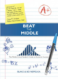 Beat the Middle: The Middle School Student's Guide to Academic Success