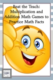 Beat the Teach: Multiplication and Addition Math Games to Practice Math Facts