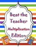 Beat the Teacher - Multiplication Edition