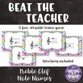 Beat the Teacher: Treble Clef Note Names
