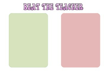 Beat the teacher