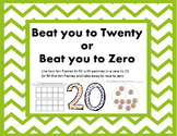 Beat you to 20 or Race to 0