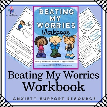 Beating My Worries Workbook - A Workbook for Children with Anxiety