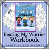 Beating My Worries Workbook - Anxiety, Confidence & Positive Thinking Toolkit