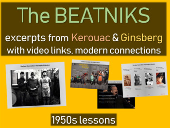 Beatniks: 25-slide PPT w Kerouac/Ginsberg text, links to video & modern examples