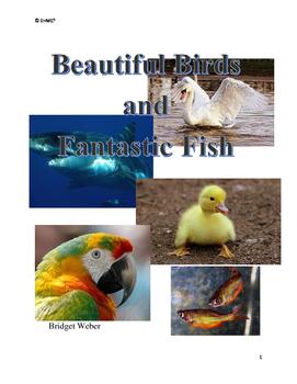 Beautiful Birds and Fantastic Fish