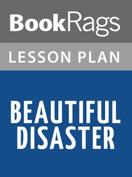 Beautiful Disaster Lesson Plans