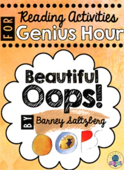 Beautiful Oops! - Genius Hour Reading Activity & Growth Mindset