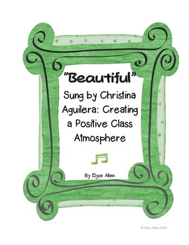"""Beautiful"" Sung by Christina Aguilera: Creating a Positive Class Atmosphere"