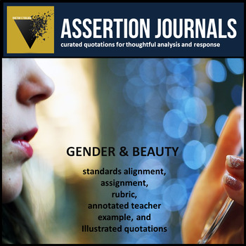 Beauty and Gender: Assertion Journal Prompts for Analysis & Argument