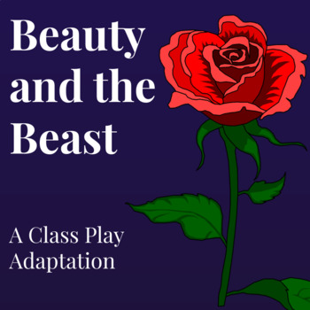 Beauty and The Beast: A Class (or Drama Club!) Play Adaptation