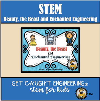 STEM, Beauty and the Beast: Engineering a Celebration!