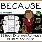 Because by Mo Willems 36 Book Extension Activities PLUS Class Book LOW PREP