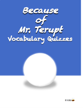 Because of Mr. Terupt Vocabulary Quizzes
